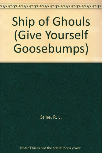 9780439993654: Ship of Ghouls (Give Yourself Goosebumps)