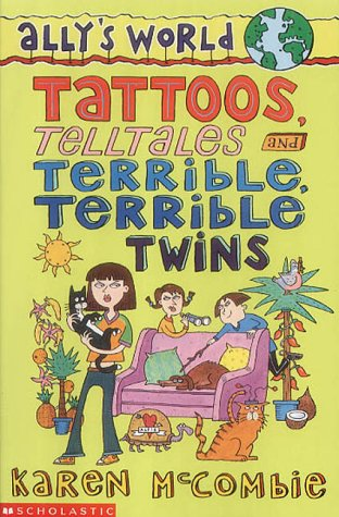 9780439993715: Tattoos, Telltales and Terrible, Terrible Twins (Ally's World)