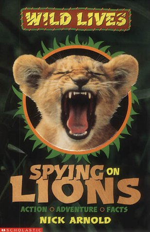 9780439994262: Spying on Lions (Wild Lives)