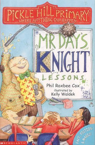 9780439994316: Mr.Day's Knight Lessons (Pickle Hill Primary)