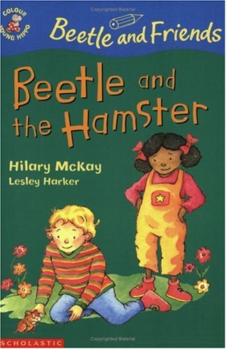 Beetle and the Hamster (Colour Young Hippo: Beetle & Friends): Hilary McKay