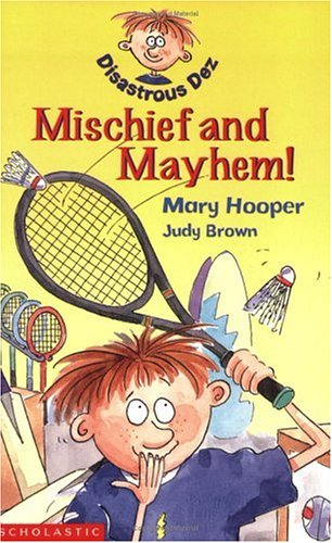 Mischief and Mayhem (Disastrous Dez): Hooper, Mary