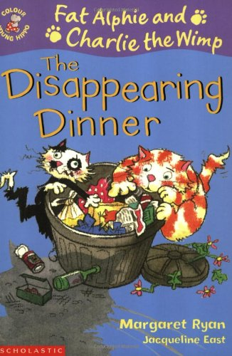 The Disappearing Dinner (Colour Young Hippo: Fat Alphie & Charlie the Wimp) (9780439994606) by Margaret Ryan