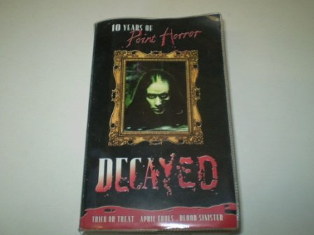 Decayed; 10 Years of Point Horror (Point Horror Collections): Richie Tankersley Cusick
