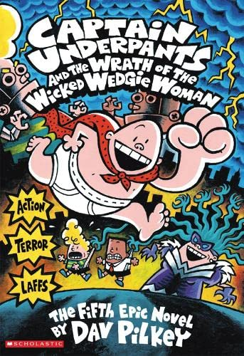 9780439994804: Captain Underpants and the Wrath of the Wicked Wedgie Woman