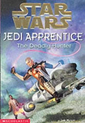 9780439994972: The Deadly Hunter (Star Wars Jedi Apprentice)
