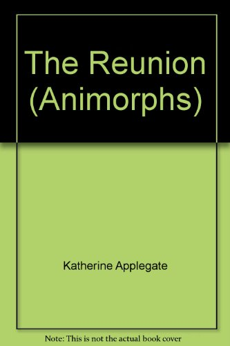 9780439995030: The Reunion (Animorphs)