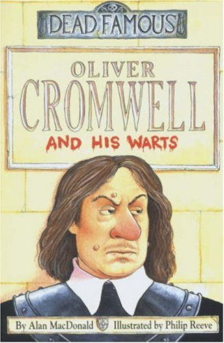 9780439996105: Oliver Cromwell and His Warts (Dead Famous)