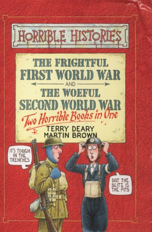 9780439997133: The Frightful First World War: AND Woeful Second World War (Horrible Histories Collections)