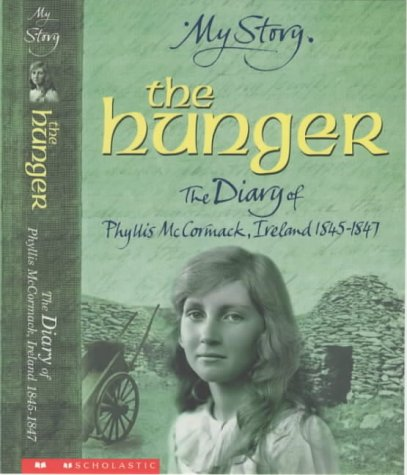 9780439997409: The Hunger - The Diary of Phyllis McCormack, Ireland 1845-1847 (My Story)