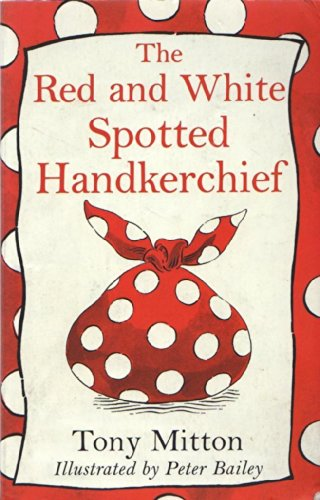 9780439997607: The Red and White Spotted Handkerchief