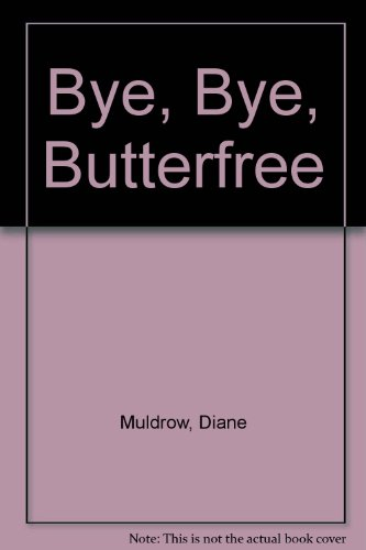 9780439997928: Bye, Bye, Butterfree