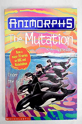 9780439998147: The Mutation (Animorphs)