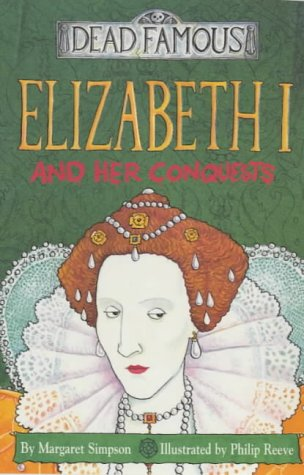 9780439998239: Elizabeth I and Her Conquests (Dead Famous)