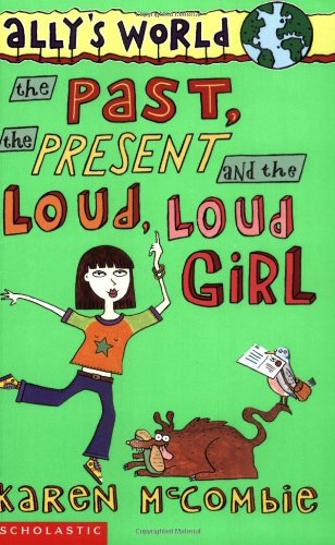 9780439998680: The Past, the Present and the Loud, Loud Girl (Ally's World)