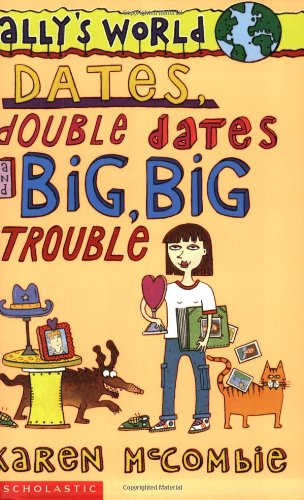 9780439998697: Dates, Double Dates and Big, Big Trouble (Ally's World)