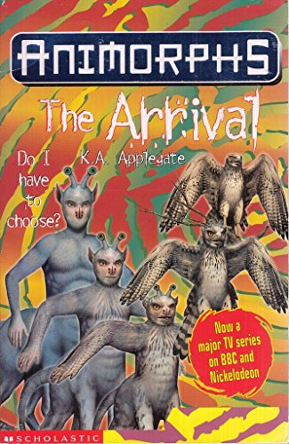 9780439998970: The Arrival (Animorphs)