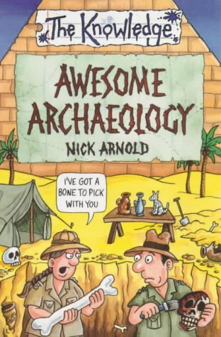 9780439999083: Awesome Archaeology (Knowledge)