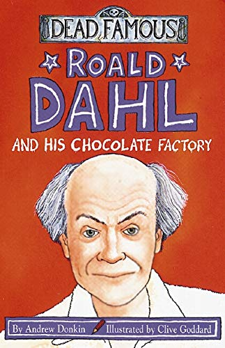 9780439999090: Roald Dahl and His Chocolate Factory (Dead Famous)
