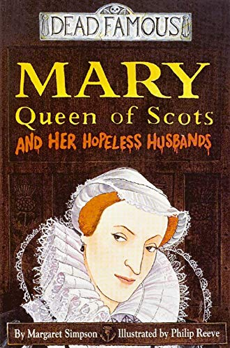 9780439999267: Mary Queen of Scots and her Hopeless Husbands (Dead Famous)
