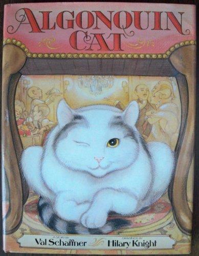 Algonquin Cat: Schaffner, Val, Illust. by Hilary Knight