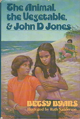 9780440001225: The animal, the vegetable, and John D Jones