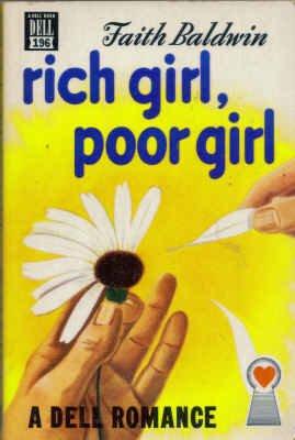 Rich Girl, Poor Girl (Dell Mapback, #196): Faith Baldwin