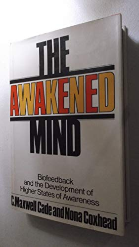 The awakened mind: Biofeedback and the development of higher states of awareness: C. Maxwell Cade