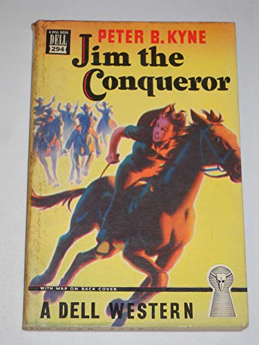 Jim the Conqueror (Dell Mapback, 294): Peter B. Kyne; Illustrator-Kenwood Giles