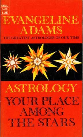 Astrology; Your Place Among the Stars: evangeline adams