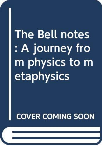 9780440005513: The Bell notes: A journey from physics to metaphysics