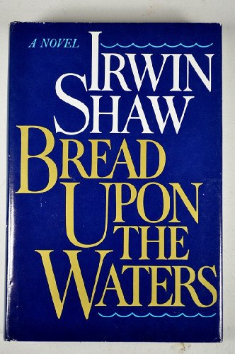 Bread Upon the Waters: Bacall, Lauren]; Shaw, Irwin