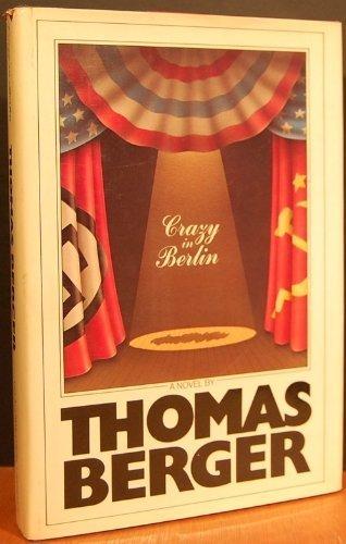 Crazy in Berlin: Berger, Thomas