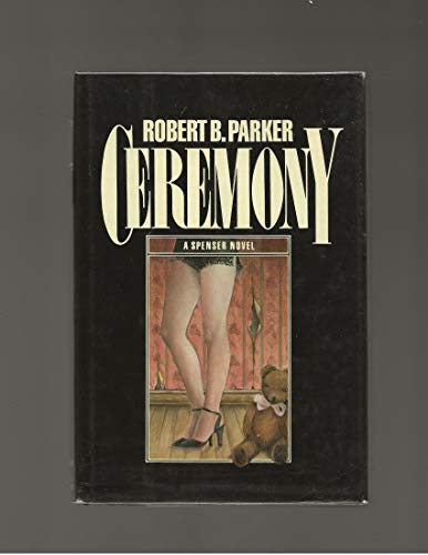 Ceremony: A Spenser novel: Parker, Robert B