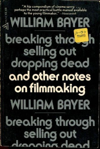 9780440013341: Breaking Through, Selling Out, Dropping Dead and Other Notes on Filmmaking