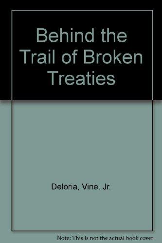 9780440014041: Behind the Trail of Broken Treaties