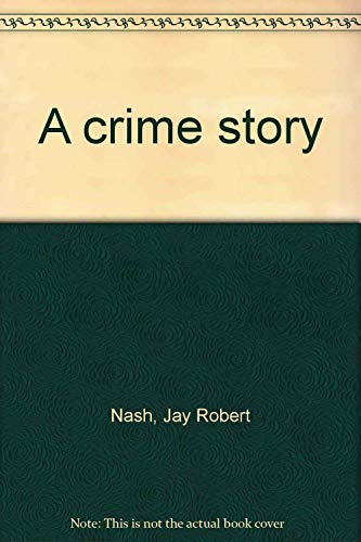 A crime story (0440015340) by Jay Robert Nash