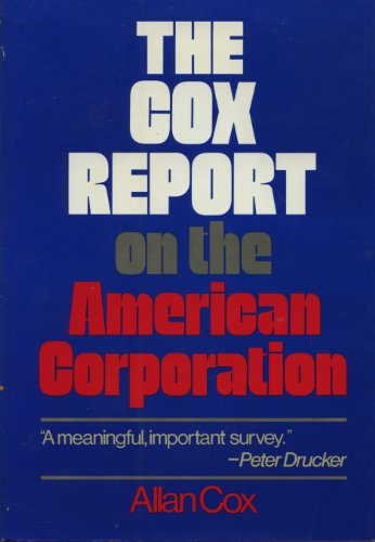The Cox report on the American corporation: Allan J Cox