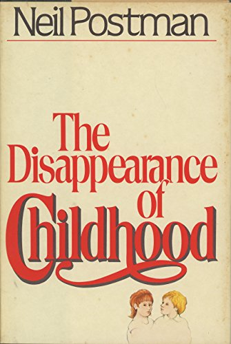 9780440016915: Title: The disappearance of childhood