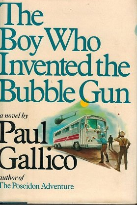 The Boy Who Invented the Bubble Gun.
