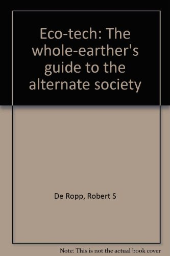 9780440022336: Eco-tech: The whole-earther's guide to the alternate society