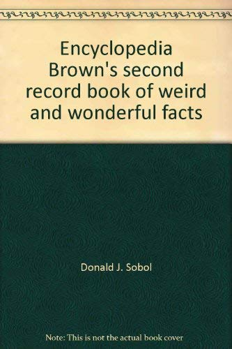 9780440022619: Encyclopedia Brown's second record book of weird and wonderful facts