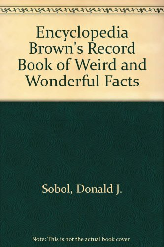 9780440023302: Encyclopedia Brown's Record Book of Weird and Wonderful Facts