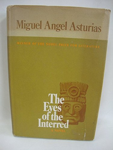 The Eyes of the Interred (0440023785) by Miguel Asturias