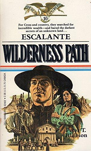 Escalante: Wilderness Path: Blairson, Peter T.
