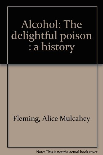 9780440025245: Alcohol: The Delightful Poison A History