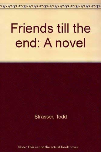 9780440027508: Title: Friends till the end A novel