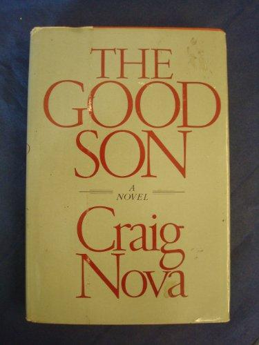 The good son: A novel: CRAIG NOVA