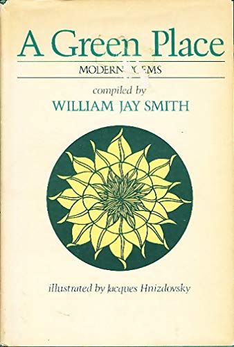 A Green place: Modern poems Smith, William Jay (compiled by).