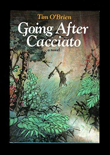 Going After Cacciato: A Novel: O'Brien, Tim